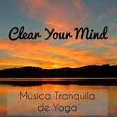 Clear Your Mind - Música Tranquila de Yoga para Respiración Profunda Reducir la Ansiedad y Meditación Consciente con Sonidos Instrumentales New Age by Concentration Music Ensemble