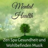 Mental Health - Zen Spa Gesundheit und Wohlbefinden Musik für Rem Schlaf Ängste Überwinden Therapeutisches Yoga by Chakra Meditation Specialists