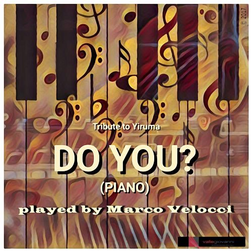 Play & Download Do You? (Piano Solo) by Marco Velocci | Napster