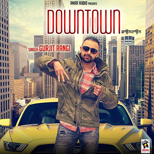 Play & Download Downtown by Gurjit Rangi | Napster