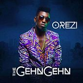 Play & Download The Gehn Gehn by Orezi | Napster
