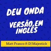Deu Onda (Versão Em Inglês) de Matt Franco