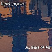 Play & Download All Kinds of Fine by Rupert Leighton | Napster