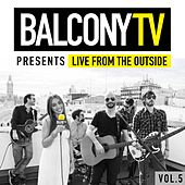 BalconyTV Presents: Live from the Outside, Vol. 5 by Various Artists
