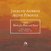 Arrieu, Dutilleux, Flothuis, Prokofiev & Smit: Works for Flute and Piano (1943) by Aline Piboule
