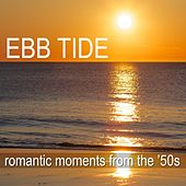 Ebb Tide: Romantic Moments From The '50s by Various Artists