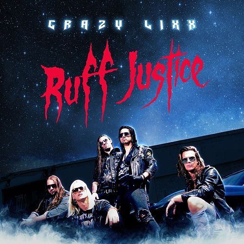 Play & Download Ruff Justice by Crazy Lixx | Napster