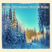 Winter Wonderland Minimal Music by Various Artists