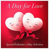 Play & Download A Day for Love (Special Valentine's Day Selection - Acoustic Versions of Love Songs) by Various Artists | Napster