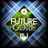 Future Core, Vol. 3 by Various Artists