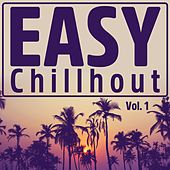 Easy Chillout, Vol. 1 von Various Artists