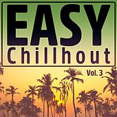 Play & Download Easy Chillout, Vol. 3 by Various Artists | Napster