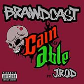 Play & Download Cane & Able (feat. J.R.O.D.) by Brawdcast | Napster
