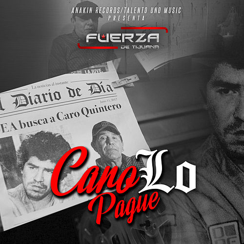 Play & Download Caro Lo Pague by Fuerza De Tijuana | Napster