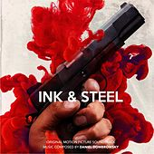 Ink & Steel - Original Motion Picture Soundtrack by Daniel Dombrowsky