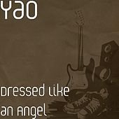 Play & Download Dressed Like an Angel by Yao | Napster