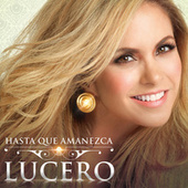 Play & Download Hasta Que Amanezca by Lucero | Napster