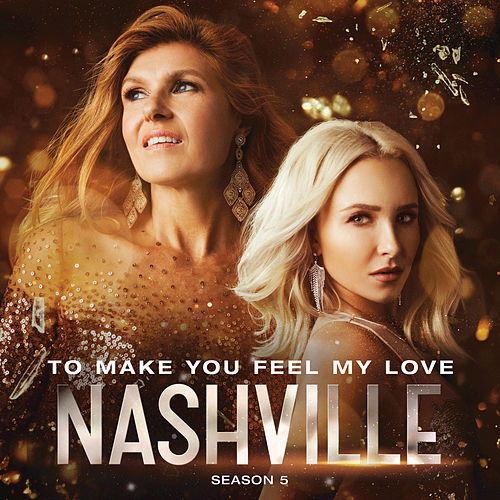 Play & Download To Make You Feel My Love by Nashville Cast | Napster