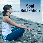Play & Download Soul Relaxation – Calming Meditation Music, Inner Journey, Spirit Harmony, New Age Sounds by The Buddha Lounge Ensemble | Napster