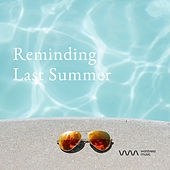 Play & Download Reminding Last Summer by Various Artists | Napster