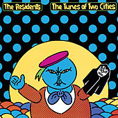 Play & Download Tunes Of Two Cities by The Residents | Napster