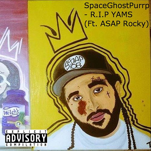 Play & Download R.I.P Yams by SpaceGhostPurrp | Napster