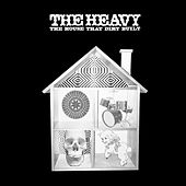 Play & Download The House That Dirt Built by The Heavy | Napster