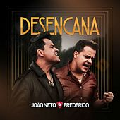 Play & Download Desencana by João Neto & Frederico | Napster