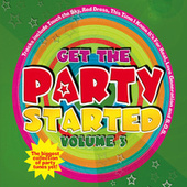 Play & Download Get The Party Started (Vol. 3) by Juice Music | Napster