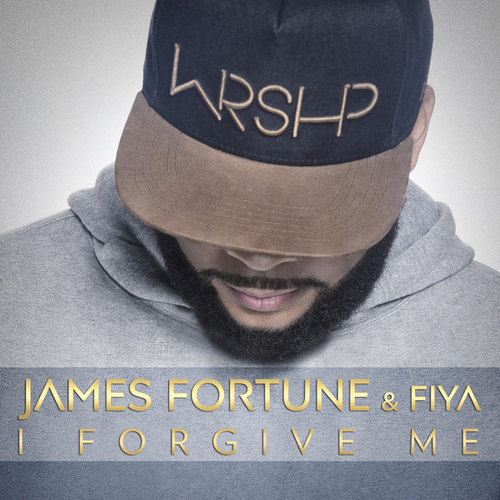 Play & Download I Forgive Me - Single by James Fortune & Fiya | Napster