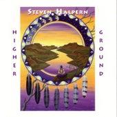 Higher Ground by Steven Halpern