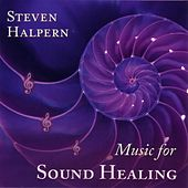 Play & Download Music for Sound Healing by Steven Halpern | Napster