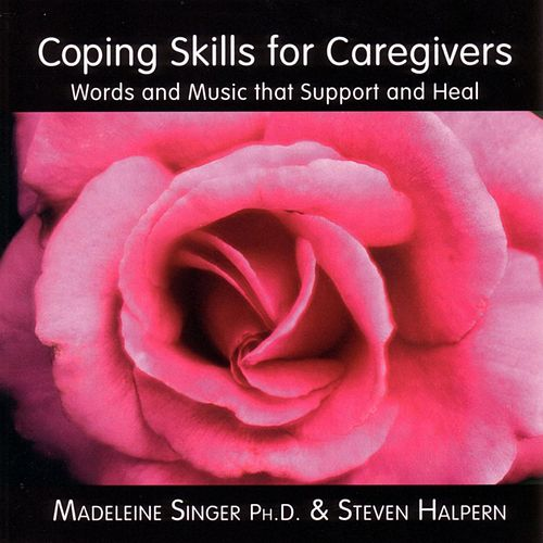 Play & Download Coping Skills for Caregivers (Words and Music That Support and Heal) by Madeleine Singer | Napster