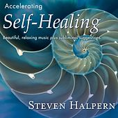 Play & Download Accelerating Self-Healing by Steven Halpern | Napster