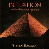 Play & Download Initiation - Inside the Great Pyramid by Steven Halpern | Napster