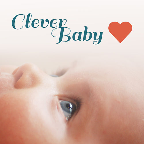 Clever Baby – Classical Music for Kids, Growing Brain, Deep Focus, Einstein Effect, Smart Toddler, Mozart, Beethoven, Bach de Baby Can't Sleep