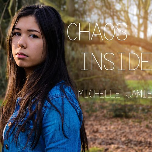 Chaos Inside by Michelle Jamie