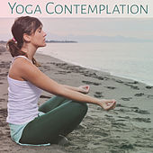 Yoga Contemplation – Nature Sounds for Meditation, Yoga Sounds, New Age, Mystical Experience by Yoga Music