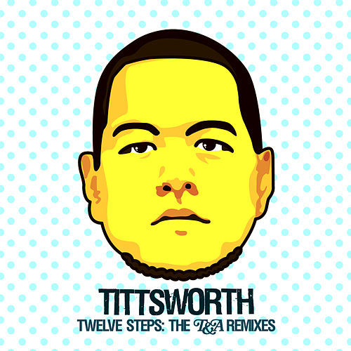 Play & Download 12 Steps Remixes by Tittsworth | Napster