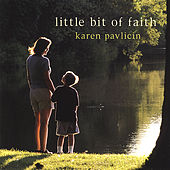 Little Bit of Faith by Karen Pavlicin