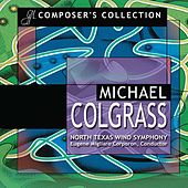 Play & Download Composer's Collection: Michael Colgrass by North Texas Wind Symphony | Napster
