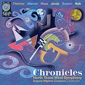 Play & Download Chronicles by North Texas Wind Symphony | Napster
