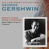 Play & Download Composer's Collection: George Gershwin by North Texas Wind Symphony | Napster