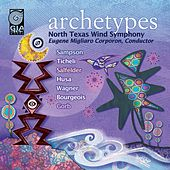 Play & Download Archetypes by North Texas Wind Symphony | Napster