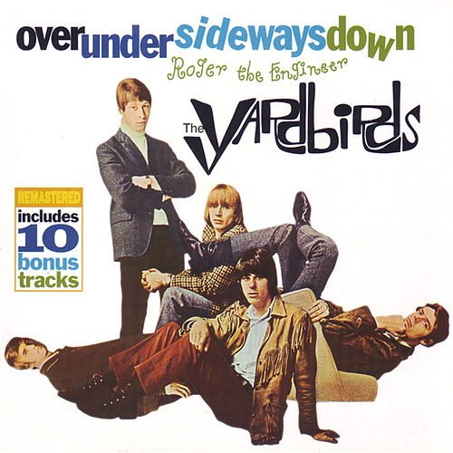 Roger The Engineer / Over Under Sideways Down by The Yardbirds
