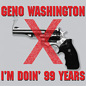 I'm Doin' 99 Years by Geno Washington