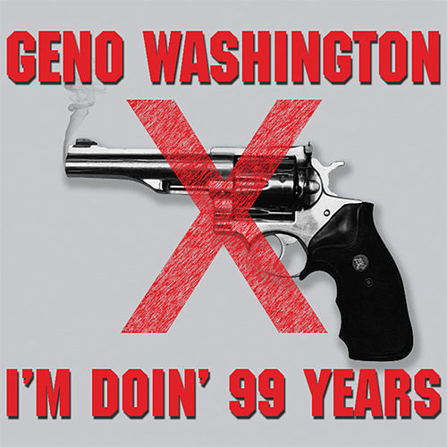 Play & Download I'm Doin' 99 Years by Geno Washington | Napster