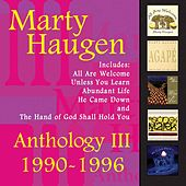 Anthology III: 1990-1996: The Best of Marty Haugen by Marty Haugen