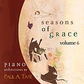 Seasons of Grace, Vol. 6 by Paul A. Tate