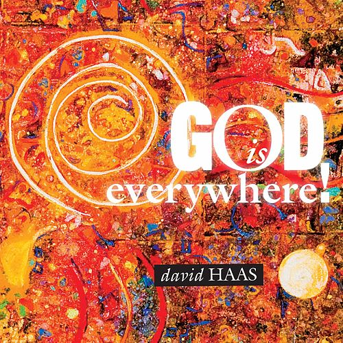 Play & Download God Is Everywhere by David Haas | Napster